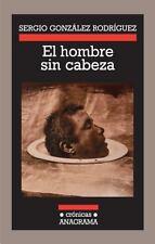 El Hombre Sin Cabeza by Gonzalez Rodriguez and Sergio Gonzalez Rodriguez...