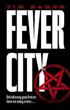 Fever City: A Thriller By Tim Baker; Hardcover; NEW;  9780571323845