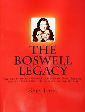 The Boswell Legacy-Story of the Boswell Sisters of New Orleans-Signed by Author