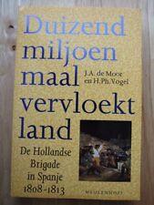 Duizend miljoen maal vervloekt land: De Hollandse brigade in Spanje - de Moor