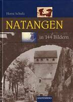 Schulz: Natangen in 144 Bildern Bildband/Buch/Geschichte/Ostpreussen/hist. Fotos