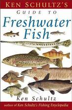 Ken Schultz's Field Guide to Freshwater Fish: By Schultz, Ken
