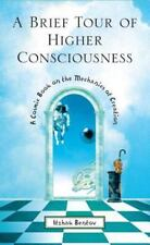 A Brief Tour of Higher Consciousness : A Cosmic Book on the Mechanics of...