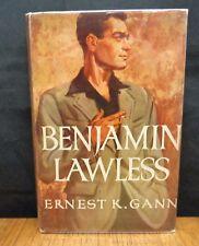 BENJAMIN LAWLESS By Ernest K. Gann HC in DJ