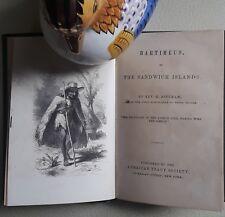 Rare~ BARTIMEUS of The Sandwich Islands ~ 1850  Rev H Bingham ~ HAWAII Mission