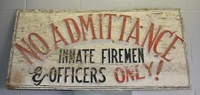 Large Hand Painted No Admittance Inmate Firemen Officers Cautionary Sign Prison
