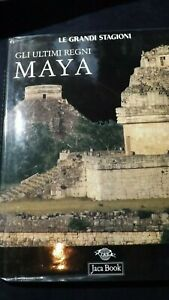 Gli ultimi regni Maya  Jaca Book  1998