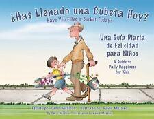Has Llenado una Cubeta Hoy? : Una Guia Diaria de Felicidades para Nios by...