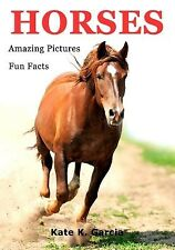 Horses Kids Book Fun Facts & Amazing Pictures on Animals in N by Garcia Kate K
