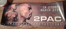 """2PAC TUPAC SHAKUR """"Until The End Of Time"""" 8 x 20"""" Original Promo Poster MAKAVELI"""