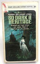 SO DARK A HERITAGE Frank Belknap Long LANCER 72-106 Gothic 1ST PRINTING gga