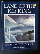 Land of the Ice King: Antarctic Journey,Clive Johnson
