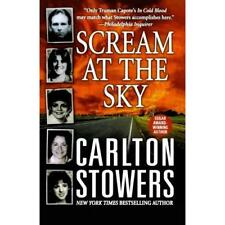 Scream at the Sky - Paperback NEW Stowers, Carlto 2004-08-16
