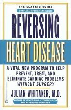Reversing Heart Disease: A Vital New Program to Help, Treat, and Eliminate Card