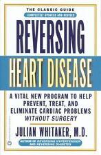 Reversing Heart Disease : A Vital New Program to Help, Treat, and Eliminate...