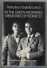 In the Green Morning: Memories of Federico, by Francisco Garcia Lorca. First Ed.