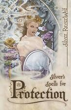 Silver's Spells for Protection Book ~ Wiccan Pagan Spiritual Library