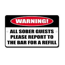 Sober Guests To The Bar For Refill Novelty Funny Metal Sign 8 in x 12 in