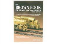 The Brown Book Of Brass Locomotives Third Edition by John Glaab ©1994 SC Book