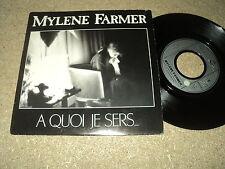 "@ MYLENE FARMER 45 TOURS SP 7"" FRANCE A QUOI JE SERS"