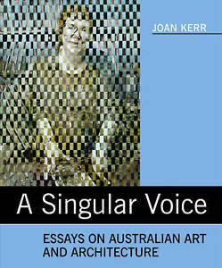 Singular Voice: Essays on Australian Art and Architecture by Judith Kerr (Paper…