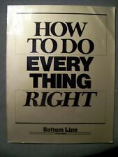 How to do Every Thing Right by Bottom Line Personal (1989, Paperback)