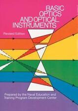 Basic Optics and Optical Instruments: Revised Edition ( Naval Education ) Used -