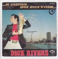"""Dick RIVERS Vinyle 45 tours SP 7"""" JE CONTINUE MON ROCK'N'SLOW -  MOUCHE 46810"""