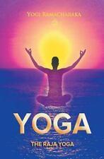 Yoga Academy: The Raja Yoga : A Series of Lessons by Yogi Ramacharaka (2013,...