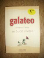 GALATEO OVVERO L'ARTE DEL BUON VIVERE - ED:GRIBAUDO - ANNO:2008 (YE)