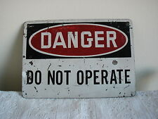"""New listing Vintage Metal Sign """"Danger Do Not Operate"""""""
