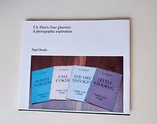 T S Eliot's Four Quartets - A photographic exploration