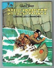 Davy Crockett contre les Comanches - Walt Disney - Hachette  Edi Monde 1976 EO