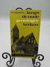 VINTAGE LANGS DE OUDE GRONINGER KERKEN (DUTCH) DRS R STEENSMA 1ST ED BOOK bk1690