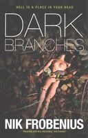Dark Branches by Nik Frobenius (Paperback, 2015)