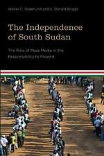 Studies in International Governance: The Independence of South Sudan : The...