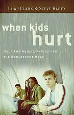 NEW - When Kids Hurt: Help for Adults Navigating the Adolescent Maze