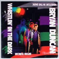 Bryan Duncan - Whistlin' in the Dark (1987) [SEALED] Vinyl LP •