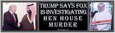 anti TRUMP SAYS FOX...HEN HOUSE HEN HOUSE MURDER humorous political sticker