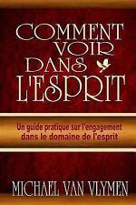 Comment Voir Dans L'Esprit : Un Guide Pratique Sur l'Engagement Dans le...