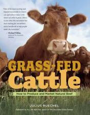Grass-Fed Cattle : How to Produce and Market Natural Beef by Julius Ruechel...