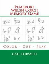 Pembroke Welsh Corgi Memory Game : Color - Cut - Play by Gail Forsyth (2015,.