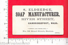 7524 S. Eldridge soap maker c 1890 business card, Cambridge Cambridgeport, MA