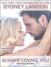 Danvers: Always Loving You 6 by Sydney Landon (2015, CD, Unabridged)