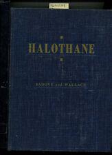 Max Sadove MD + Vernon Wallace MD HALOTHANE 1962 HB 1e Anesthesiology inhalation