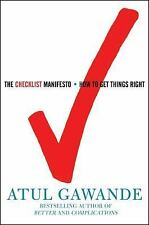 The Checklist Manifesto: How to Get Things Right by Gawande, Atul