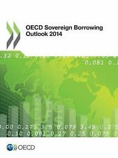 OECD Sovereign Borrowing Outlook 2014 by Organization for Economic...