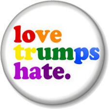 LOVE TRUMPS HATE 25mm Pin Button Badge Anti Donald Trump Rainbow Flag LGBT LGBTQ