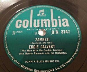 78rpm: Eddie Calvert with Norrie Paramor &  His Orchestra–  Zambezi - 1956 VG+