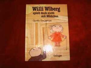 Willi Wiberg spielt doch nicht mit Mädchen,Gunilla Bergström